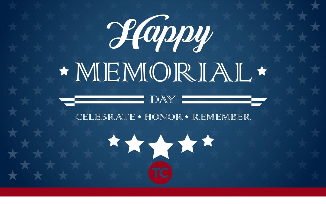 HAPPY MEMORIAL DAY! CELEBRATE AND GIVE THANKS!