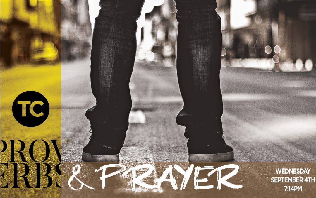 Proverbs and Prayer  Wednesday, September 4TH @ 7:14 PM
